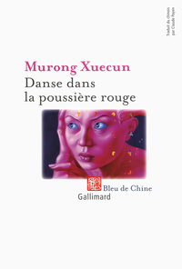 Danse dans la poussière rouge | Mu rong, Xue cun