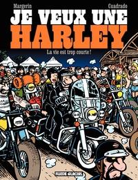 Je veux une Harley (Tome 1)...