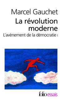 L'avènement de la démocratie (Tome 1) - La révolution moderne | Gauchet, Marcel