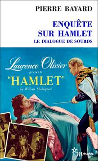 Enquête sur Hamlet. Le dial...