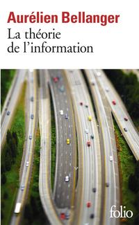 La théorie de l'information | Bellanger, Aurélien