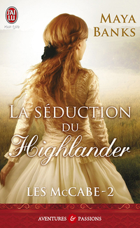 Les McCabe (Tome 2) - La séduction du highlander