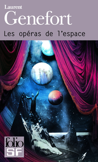 Les opéras de l'espace | Genefort, Laurent
