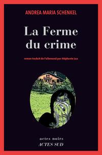 La Ferme du crime | Schenkel, Andrea maria