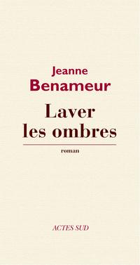 Laver les ombres   Benameur, Jeanne