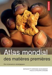 Atlas mondial des matières premières : Des ressources stratégiques