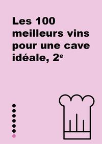 Le Petit Livre de - 100 meilleurs vins pour une cave idéale
