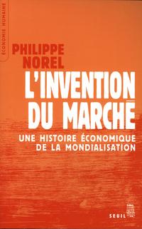 L'Invention du marché. Une histoire économique de la mondialisation