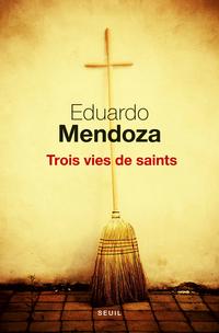 Trois Vies de saints | Mendoza, Eduardo