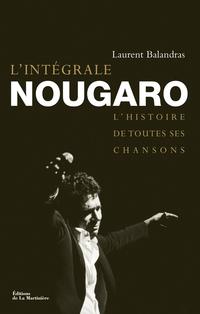 L'Intégrale Nougaro. L'histoire de toutes ses chansons