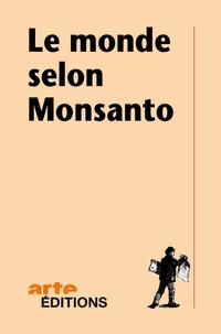 Le monde selon Monsanto |
