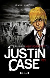 Justin Case, tome 1 - Terminus New York City |
