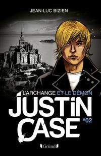 Justin Case, tome 2 - L'Archange et le Démon |