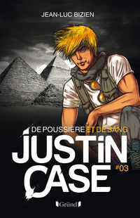 Justin Case, tome 3 - De poussière et de sang |