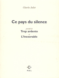 Ce pays du silence/Trop ardente/L'Inexorable