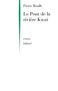 Le Pont de la rivière Kwaï | BOULLE, Pierre