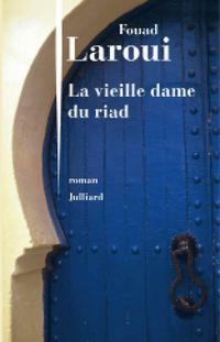 La Vieille Dame du riad | LAROUI, Fouad