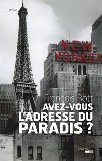 Avez-vous l'adresse du paradis ? | BOTT, François