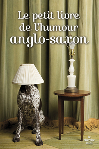 Le petit livre de l'humour anglo-saxon