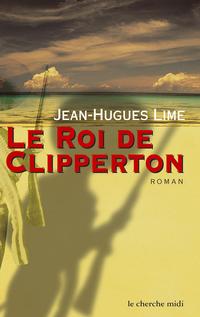 Le roi de Clipperton | LIME, Jean-Hugues