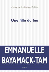 Une fille du feu | Bayamack-Tam, Emmanuelle