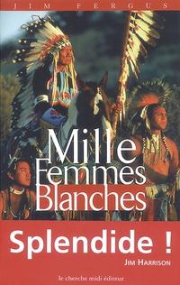 Mille femmes blanches | FERGUS, Jim