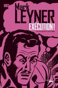 Exécution ! | LEYNER, Mark