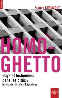 Homo-ghetto   CHAUMONT, Franck