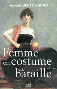 Femme en costume de bataille | BENITEZ-ROJO, Antonio