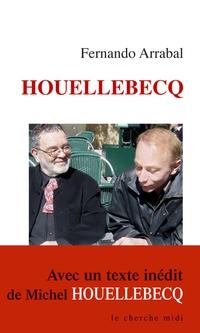 Houellebecq   ARRABAL, Fernando