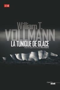 La Tunique de glace   VOLLMANN, William T.