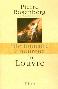 Dictionnaire amoureux du Louvre   ROSENBERG, Pierre