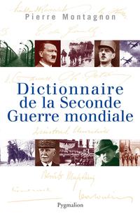 Dictionnaire de la Seconde Guerre mondiale