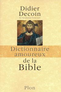 Dictionnaire amoureux de la Bible | DECOIN, Didier
