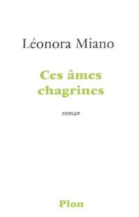 Ces âmes chagrines | MIANO, Léonora
