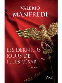 Les derniers jours de Jules César | MANFREDI, Valerio