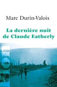 La dernière nuit de Claude Eatherly | DURIN-VALOIS, Marc