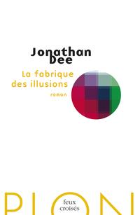 La fabrique des illusions | DEE, Jonathan