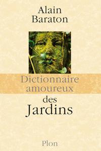 Dictionnaire amoureux des Jardins | BARATON, Alain