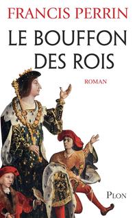 Le bouffon des rois | PERRIN, Francis