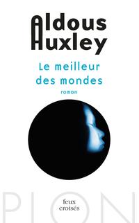 Le meilleur des mondes | HUXLEY, Aldous
