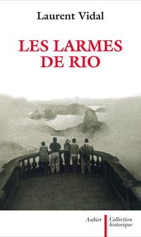 Les Larmes de Rio. Le derni...