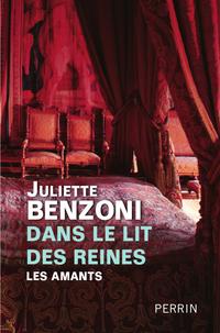 Dans le lit des reines | BENZONI, Juliette