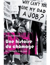 Une histoire du chômage   ZOBERMAN, Yves