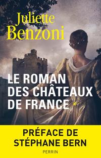 Le roman des châteaux de France - Tome 1 | BENZONI, Juliette