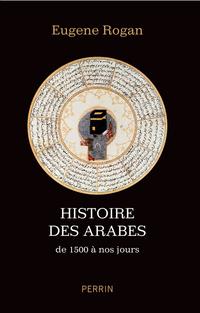 Histoire des Arabes | ROGAN, Eugene