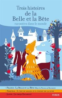 Trois histoires de la Belle et la Bête racontées dans le monde