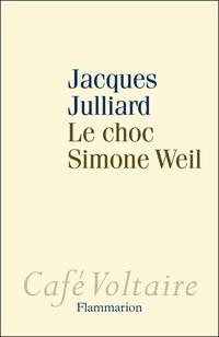 Le Choc Simone Weil   Julliard, Jacques