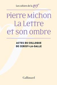 Pierre Michon. La Lettre et son ombre.