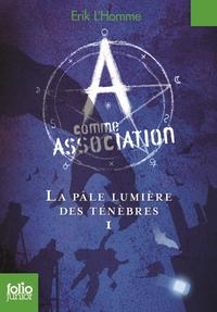 A comme Association (Tome 1) - La pâle lumière des ténèbres